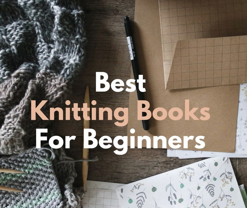 Best Beginner Knitting Books: Review